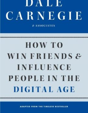 How to Win Friends and Influence People in the Digital Age 1